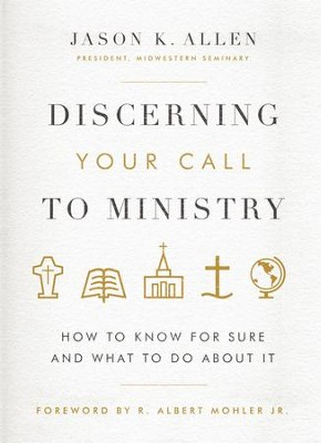 Discerning Your Call to Ministry: 10 Questions to Help You Decide - eBook  -     By: Jason K. Allen