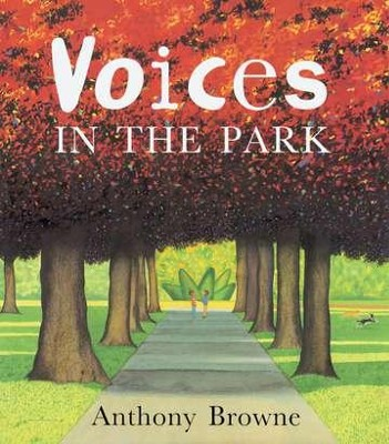 Voices in the Park  -     By: Anthony Browne