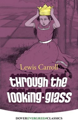 Through the Looking-Glass  -     By: Lewis Carroll