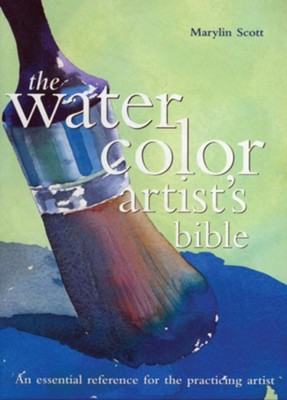 Watercolor Artist's Bible  -     By: Marylin Scott