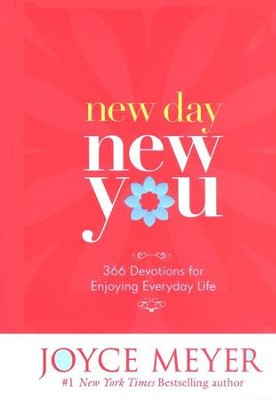 New Day, New You: 366 Devotions for Enjoying Everyday Life  -     By: Joyce Meyer