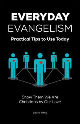 Everyday Evangelism: Practical Tips to Use Today - eBook  -     By: Laura Yang
