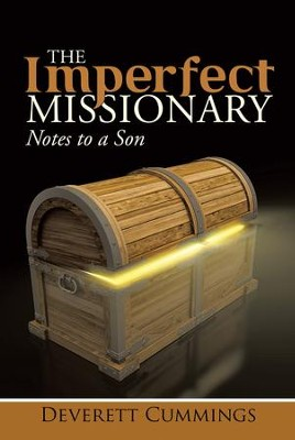 The Imperfect Missionary: Notes to a Son - eBook  -     By: Deverett Cummings