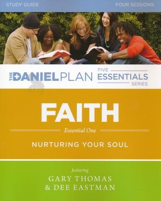 Faith Study Guide, Daniel Plan Essentials Series   -     By: Gary L. Thomas, Dee Eastman