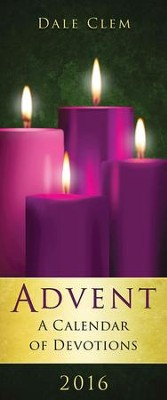 Advent: A Calendar of Devotions 2016 (Pkg of 10) - eBook  -     By: Dale Clem