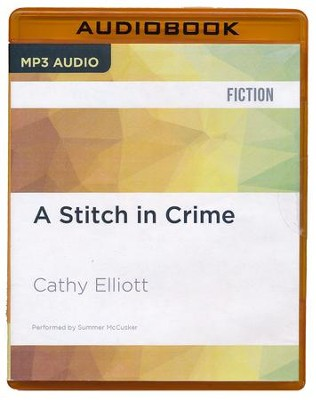 #25: A Stitch in Crime - unabridged audio book on MP3-CD  -     Narrated By: Summer McCusker     By: Cathy Elliott