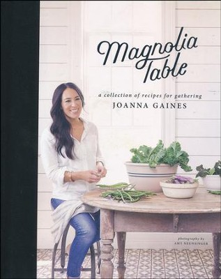 Magnolia Table   -     By: Joanna Gaines