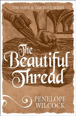 The Beautiful Thread - eBook  -     By: Penelope Wilcock
