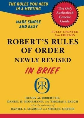 Robert's Rules of Order in Brief   -     By: Henry M. Robert III, Daniel M. Honemann, Thomas J. Balch, Daniel E. Seabold