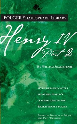 Henry IV, Part 2 - eBook  -     Edited By: Barbara A. Mowat, Paul Werstine     By: William Shakespeare