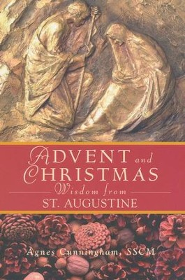 Advent and Christmas Wisdom from St. Augustine  -     By: Agnes Cunningham SSCM