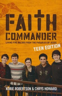 Faith Commander Teen Study Guide: Learning 5 Family Values from the Parables of Jesus  -     By: Korie Robertson, Chrys Howard