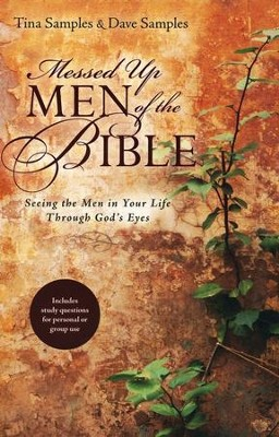 Messed Up Men of the Bible: Seeing the Men in Your Life Through God's Eyes - eBook  -     By: Tina Samples