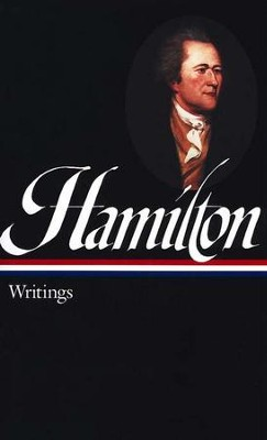 Alexander Hamilton, Writings      -     By: Joanne Freeman
