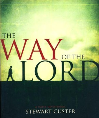 The Way of the Lord   -     By: Stewart Custer