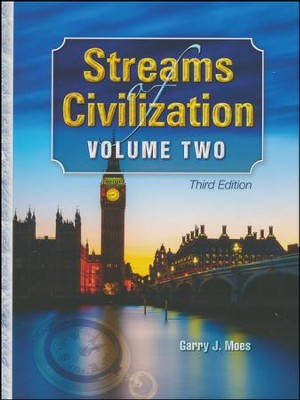 Streams of Civilization Volume 2 Textbook (3rd Edition)   -     By: Garry J. Moes