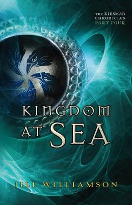 Kingdom at Sea (The Kinsman Chronicles): Part 4 - eBook  -     By: Jill Williamson