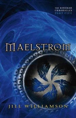 Maelstrom (The Kinsman Chronicles): Part 5 - eBook  -     By: Jill Williamson