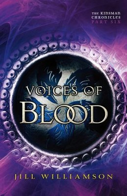 Voices of Blood (The Kinsman Chronicles): Part 6 - eBook  -     By: Jill Williamson