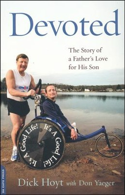 Devoted, A Story of a Father's Love for His Son   -     By: Dick Hoyt