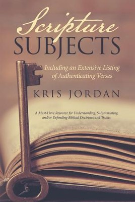 Scripture Subjects: Including an Extensive Listing of Authenticating Verses - eBook  -     By: Kris Jordan
