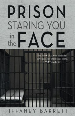 Prison Staring You in the Face - eBook  -     By: Tiffaney Barrett