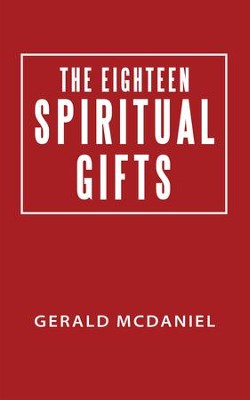 The Eighteen Spiritual Gifts - eBook  -     By: Gerald McDaniel