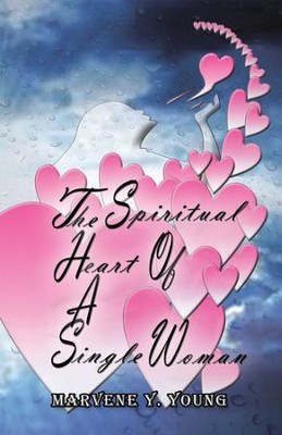 The Spiritual Heart of a Single Woman - eBook  -     By: Marvene Y. Young