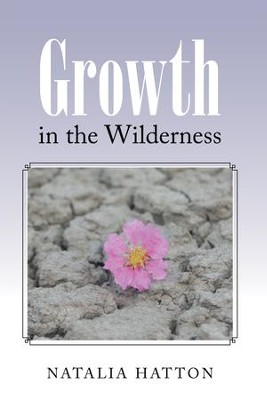 Growth in the Wilderness - eBook  -     By: Natalia Hatton