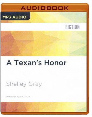 #2: A Texan's Honor - unabridged audio book on MP3-CD  -     Narrated By: Mia Gaskin     By: Shelley Gray