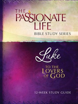 Luke: To The Lovers Of God 12-Week Bible Study Guide - eBook  -     By: Brian Simmons