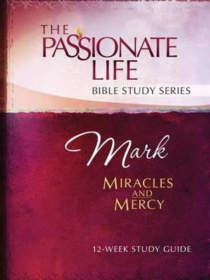 Mark: Miracles and Mercy 12-Week Bible Study Guide - eBook  -     By: Brian Simmons