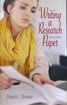 Writing a Research Paper (2nd Edition)   -     By: Edward J. Shewan