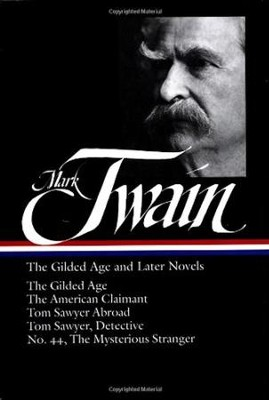 Mark Twain - The Gilded Age and Later Novels  -     By: Tom Twain, Hill Hamlin
