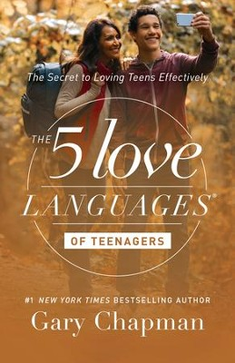 The 5 Love Languages of Teenagers: The Secret to Loving Teens Effectively - eBook  -     By: Gary Chapman