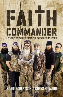 Faith Commander Adult Study Guide with DVD: Learning 5 Family Values from the Parables of Jesus  -     By: Korie Robertson, Chrys Howard