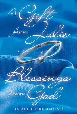 A Gift from Julie: Blessings from God - eBook  -     By: Judith Drummond