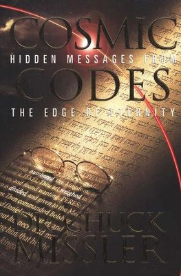 Cosmic Codes: Hidden Messages from the Edge of Eternity   -     By: Chuck Missler