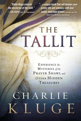 The Tallit: Experience the Hidden Mysteries of the Prayer Shawl - eBook  -     By: Charlie Kluge