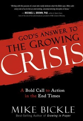 The Growing Crisis   -     By: Mike Bickle