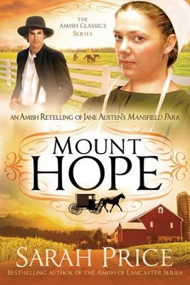 Mount Hope: An Amish Retelling of Jane Austen's Mansfield Park - eBook  -     By: Sarah Price