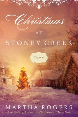 Christmas at Stoney Creek: A Novel - eBook  -     By: Martha Rogers