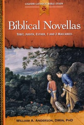 Biblical Novellas: Tobit, Judith, Esther, 1 and 2 Maccabees  -     By: William Anderson