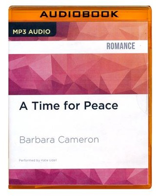 #3: A Time for Peace - unabridged audio book on MP3-CD  -     Narrated By: Kate Udall     By: Barbara Cameron