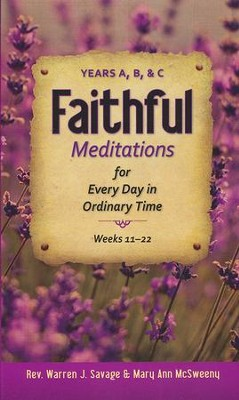 Faithful Meditations for Every Day in Ordinary Time: Years A, B, C  -     By: Warren Savage