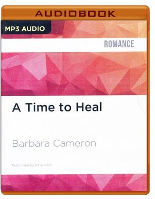 #2: A Time to Heal - unabridged audio book on MP3-CD  -     Narrated By: Kate Udall     By: Barbara Cameron