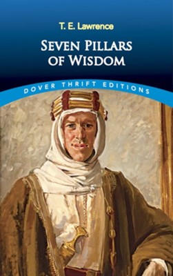 Seven Pillars of Wisdom  -     By: T.E. Lawrence