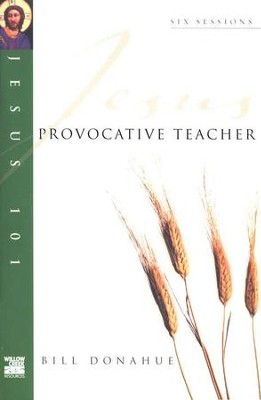 Provocative Teacher, Jesus 101 Series   -     By: Bill Donahue