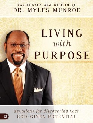 Living with Purpose: Devotions for Discovering Your God-Given Potential - eBook  -     By: Dr. Myles Monroe