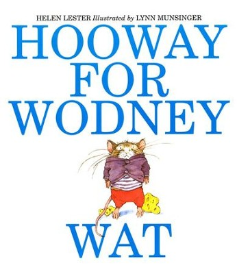 Hooway For Wodney Wat, Paperback     -     By: Helen Lester     Illustrated By: Lynn Munsinger